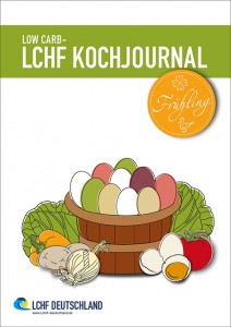 Leseprobe Low Cabr - LCHF Kochjournal Frühling 2015